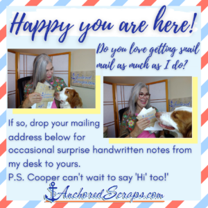 AnchoredScraps Happy You Are Here Snail Mail Sign Up