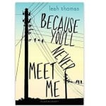 "Book about penpals: ""Because You'll Never Meet Me"" (Leah Thomas)"