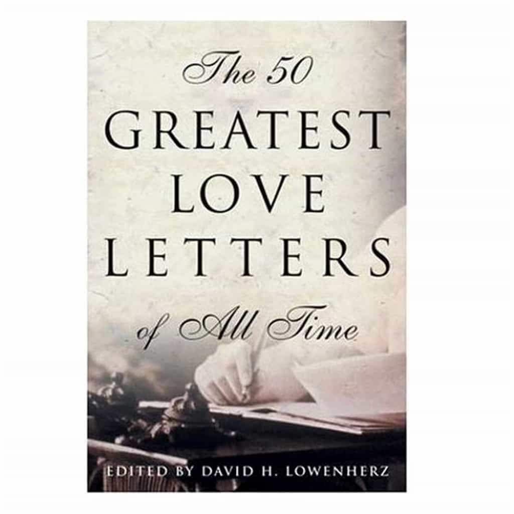 """The 50 Greatest Love Letters of All Time"""