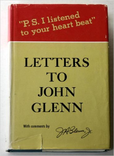 Letters to John Glenn: P S  I Listened To Your Heartbeat