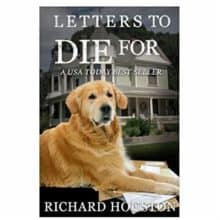 Something to bark about – Letters to Die For mystery book by Richard W Houston Sr