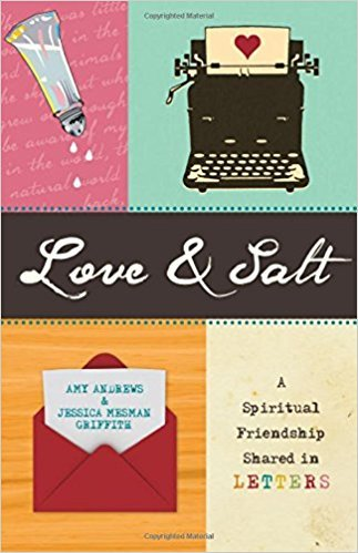 Love & Salt: A Spiritual Friendship Shared in Letters book by Andrews and Griffith