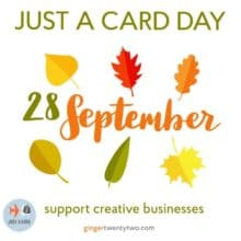Today is Just A Card Day 2017