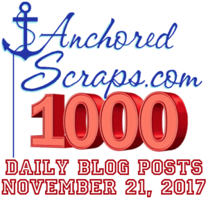 AnchoredScraps 1000th Daily Blog Post
