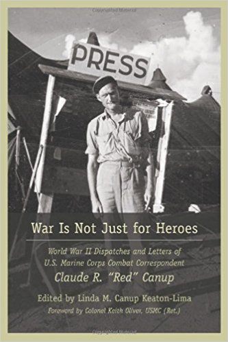 "The Letters of US Marine Corps Combat Correspondent Claude R. ""Red"" Canup"