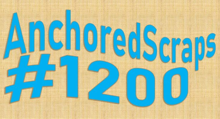 AnchoredScraps 1200 Daily Blog Post Today