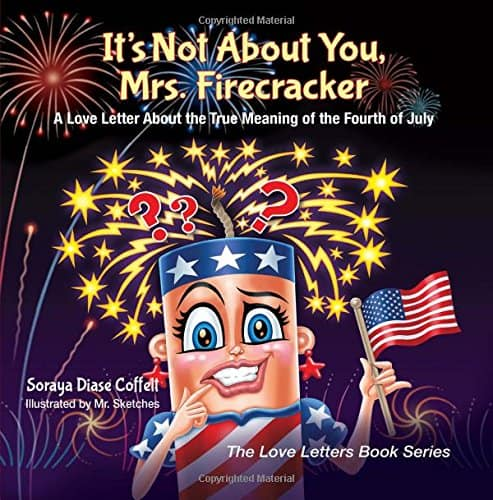 It's Not About You, Mrs Firecracker Love Letter about Fourth of July True Meaning