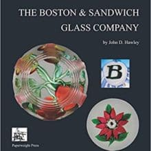 The Art of the Paperweight, Boston & Sandwich Glass Company (2017)