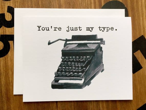 You're Just My Type Note Card
