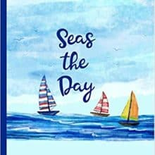 Seas the Day Notebook Journal 200 Pages