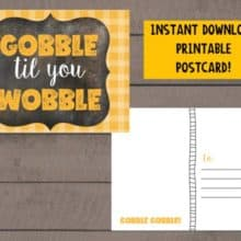 Gobble Til You Wobble Printable Postcard