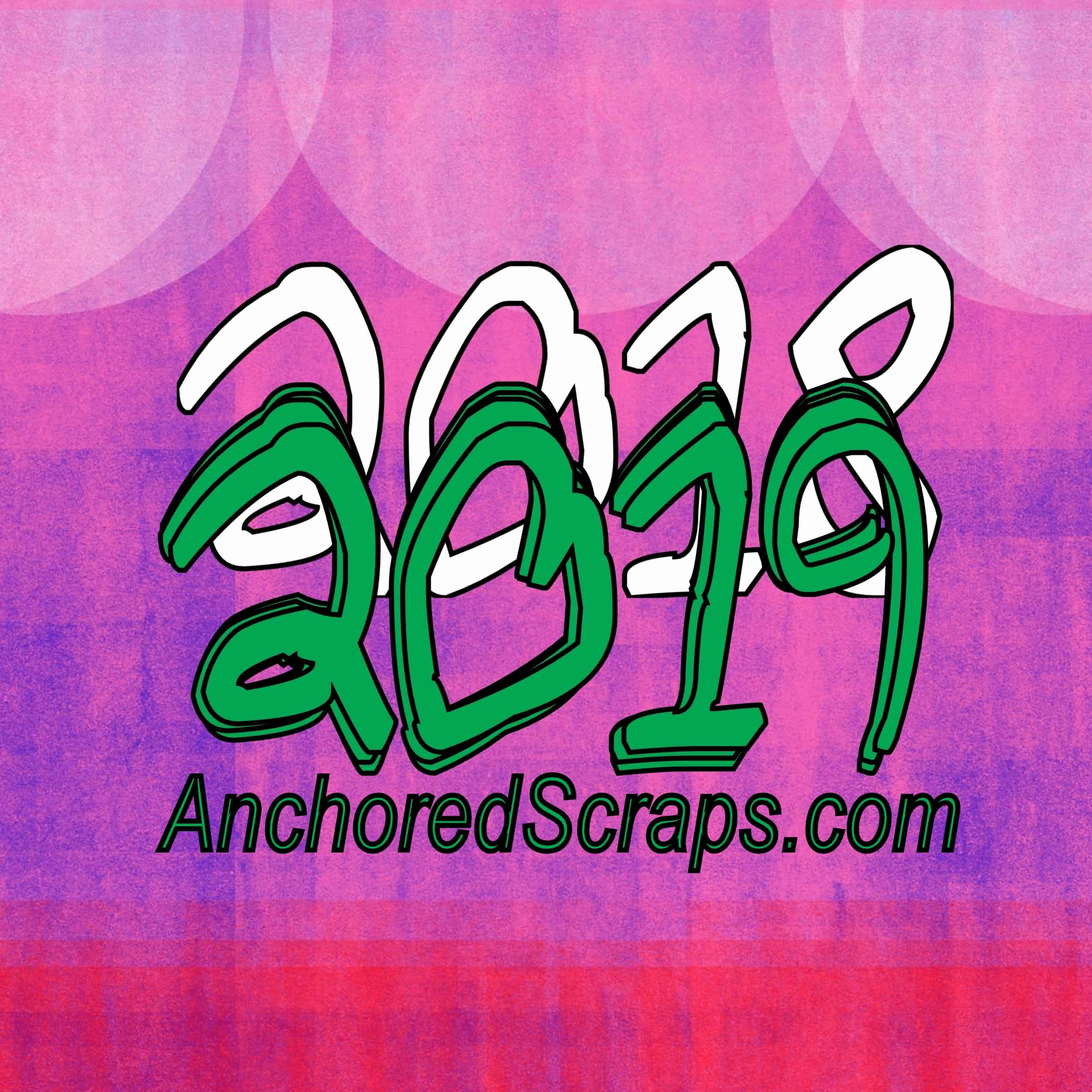 New Year's Eve & AnchoredScraps December 2018 Blog Recap