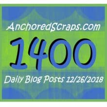Celebrating 1400 AnchoredScraps Daily Blog Posts & Save the Date