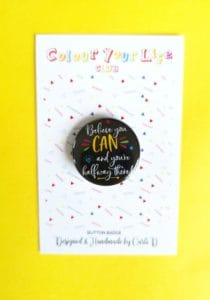 Believe You Can And You Are Halfway There Pin button Badge