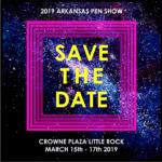 2019 Arkansas Pen Show – March 15, 16 & 17