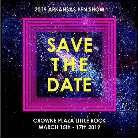 2019 Arkansas Pen Show – March 15, 16 & 17