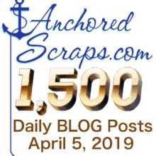 Celebrating AnchoredScraps 1500 Daily Blog Post Today