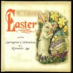 Victorian Easter and the Springtime Celebrations of a Romantic Age, book cover