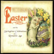 Happy Easter 2019 & Victorian Easter and the Springtime Celebrations of a Romantic Age by Dave Cheadle