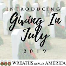 Wreaths Across America Giving In July 2019 Month Underway