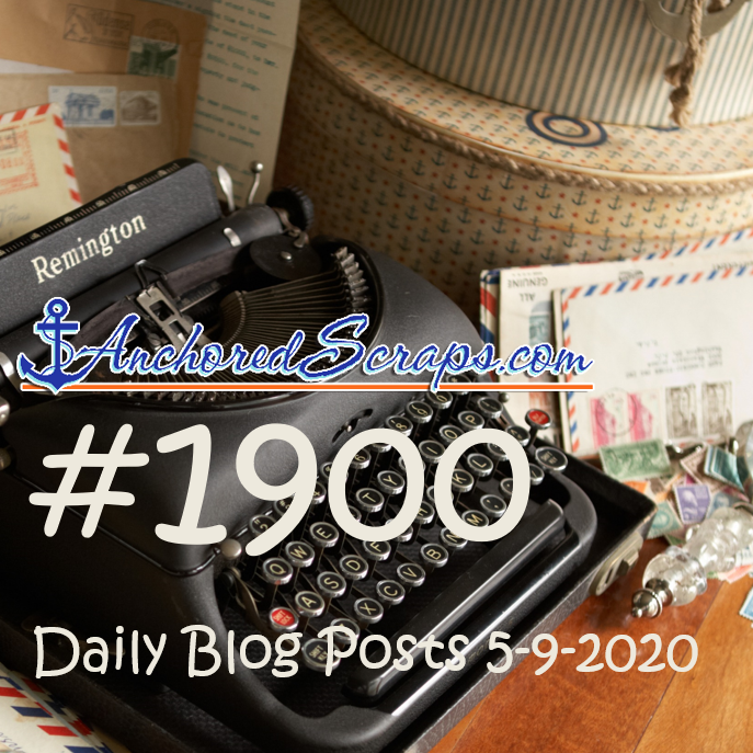 Letter Writing AnchoredScraps 1900 Daily Blog Posts Milestone Today