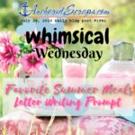 Whimsical Wednesday Favorite Summer Meals Letter Writing Prompt