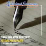 Putting Pen to Paper Letter Writing Prompt for our two-week challenge Finale