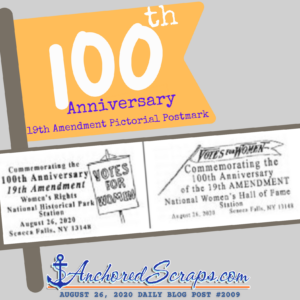 Votes For Women Pictorial Postmarks 100th Anniversary 19th Amendment_AnchoredScraps#2009