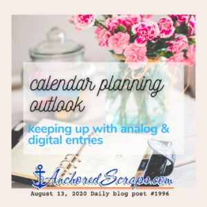 Calendar planning outlook - keeping up with analog & digital entries
