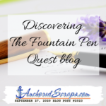 Discovering The Fountain Pen Quest Blog