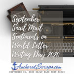 September Snail Mail Sentiments on #WorldLetterWritingDay #WLWD20