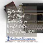 September Snail Mail Sentiments on #WorldLetterWritingDay #WLWD20