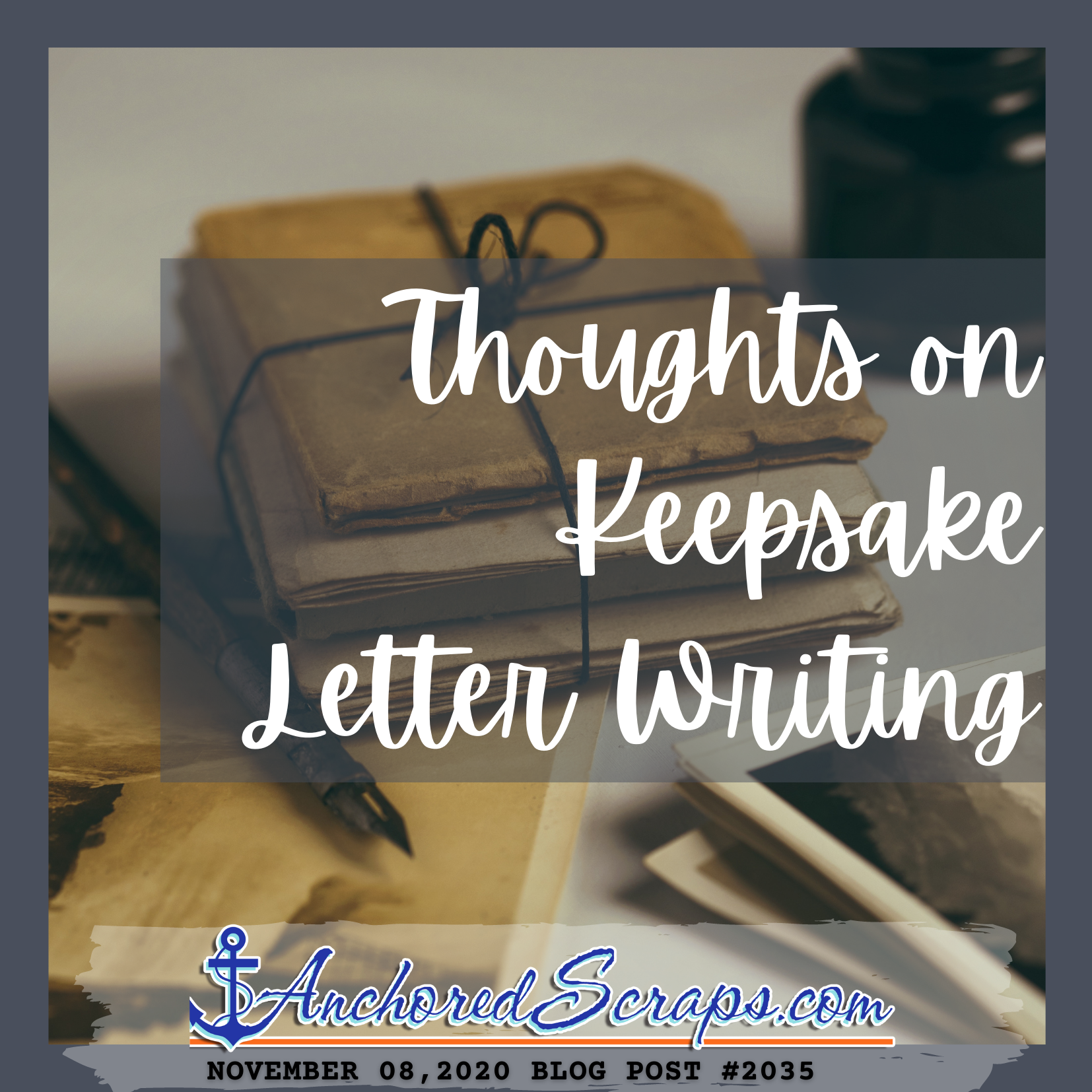 Thoughts on Keepsake Letter Writing