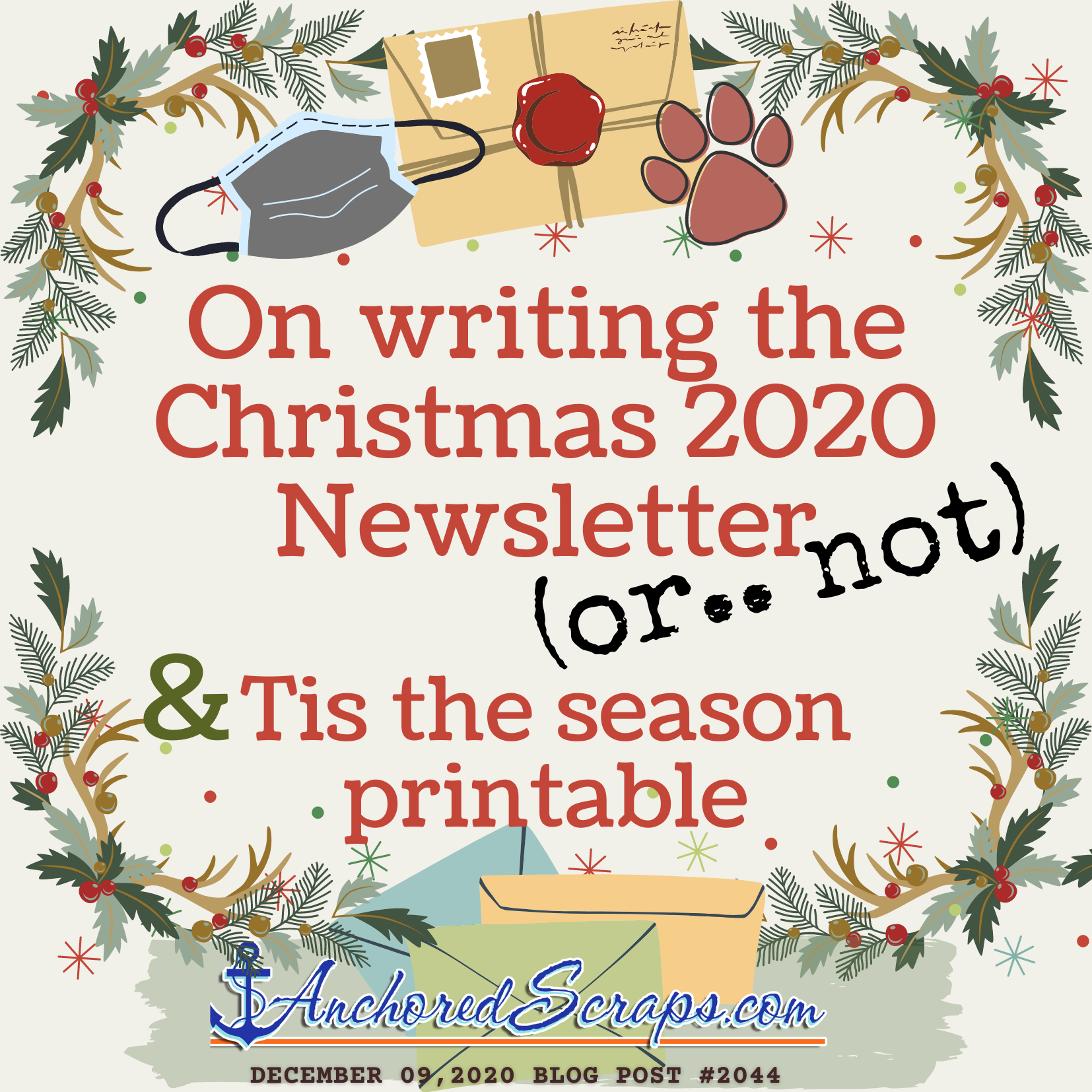 On writing the Christmas 2020 newsletter (or..not) & Tis the season printable AnchoredScraps blog post title #2044