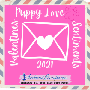 Valentines Puppy Love Sentiments 2021 AnchoredScraps