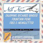Richard Binder Nib Noise Fountain Pen Free E-Newsletter