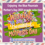 Enjoying  the Blue Mountain Mothers Day 2021 ecards selection