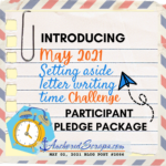 Introducing May 2021 Participant Pledge Package Setting aside letter writing time challenge