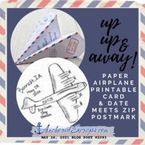 Up Up & Away! Paper Airplane Printable Card and Date Meets Zip Postmark_AnchoredScraps#2093
