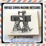 Vintage Sewing Machine Notecards & Discovering the Janome Treadle Powered Sewing Machine 712T