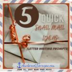 Five quick snail mail ideas