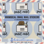 On Adding Whimsical Snail Mail Stickers