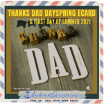 Thanks Dad Dayspring ecard & First Day of Summer 2021