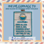 My Pilgrimage to Bird Island NC Kindred Spirit Mailbox