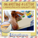 On Writing A Letter including Cooper seals with a dog sniff & kiss
